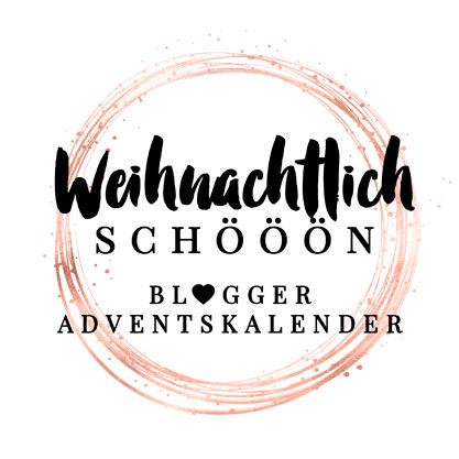 (Deutsch) ✶ WEIHNACHTLICH SCHÖÖÖN ✶ Blogger-Adventskalender